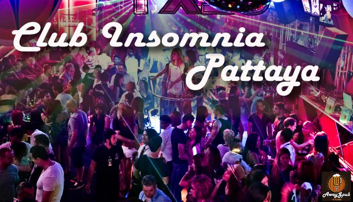 Club Insomnia Pattaya ผับปาร์ตี้สุดฮิต สวรรค์ของคนกลางคืน